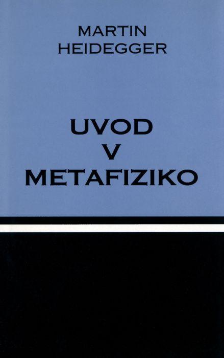 Martin Heidegger: Uvod v metafiziko
