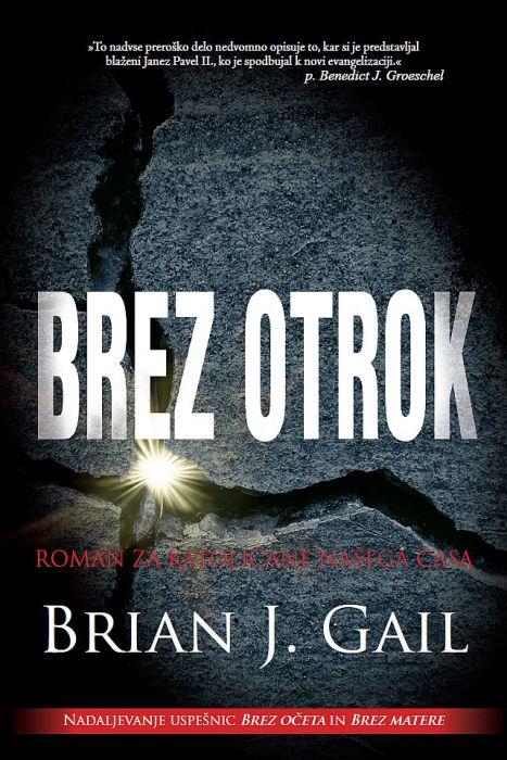 Brian J. Gail: Brez otrok