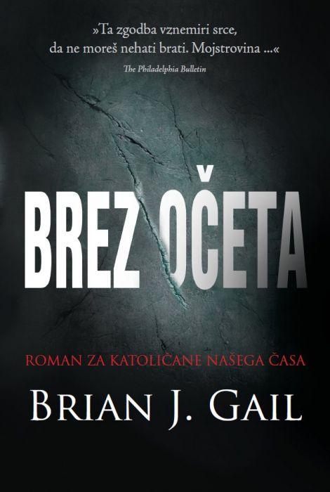 Brian J. Gail: Brez očeta