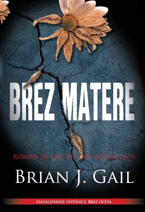 Brian J. Gail: Brez matere