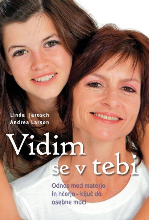 Linda Jarosch, Andrea Larson: Vidim se v tebi