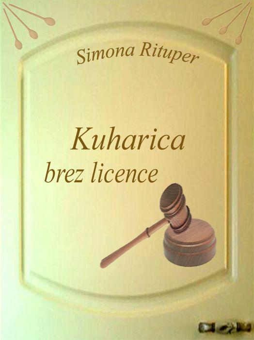Simona Rituper: Kuharica brez licence