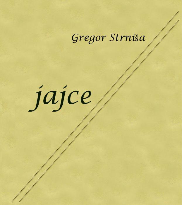 Gregor Strniša: Jajce