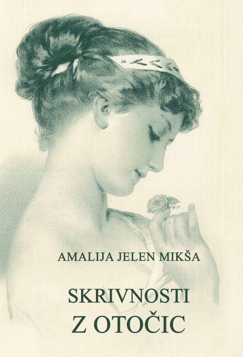 Amalija Jelen Mikša: Skrivnosti z Otočic