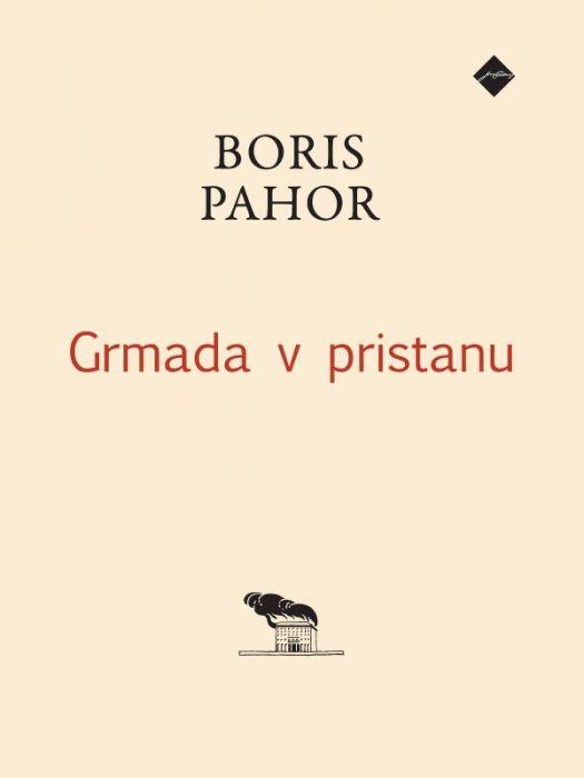 Boris Pahor: Grmada v pristanu