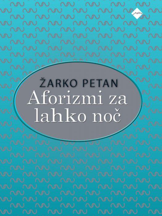 Žarko Petan: Aforizmi za lahko noč
