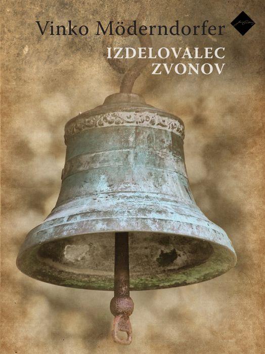 Vinko Möderndorfer: Izdelovalec zvonov