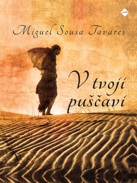 Miquel Sousa Tavares: V tvoji puščavi
