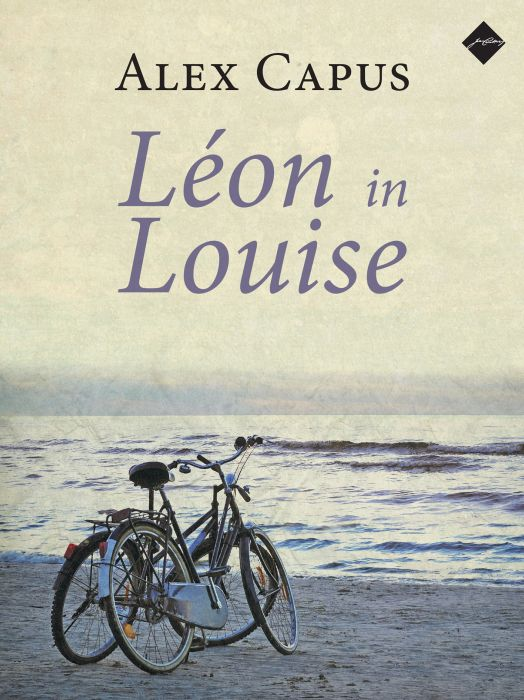 Alex Capus: Léon in Louise