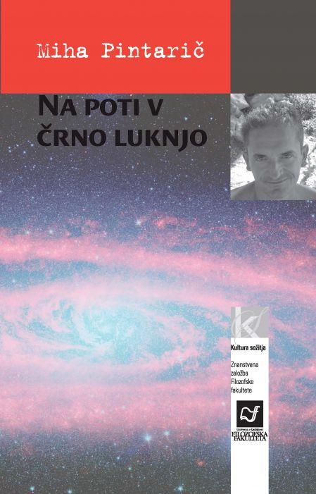 Miha Pintarič: Na poti v črno luknjo