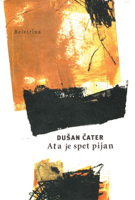 Dušan Čater: Ata je spet pijan