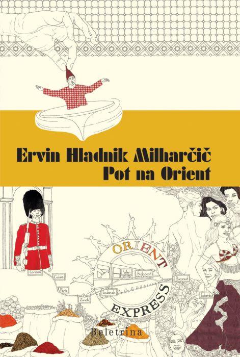 Ervin Hladnik-Milharčič: Pot na Orient