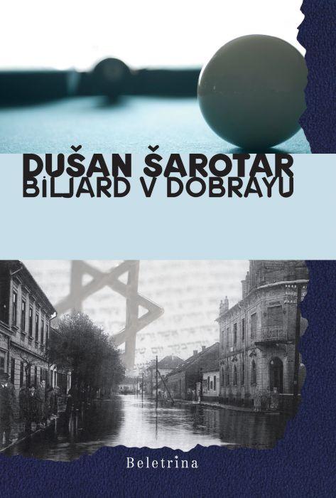 Dušan Šarotar: Biljard v Dobrayu