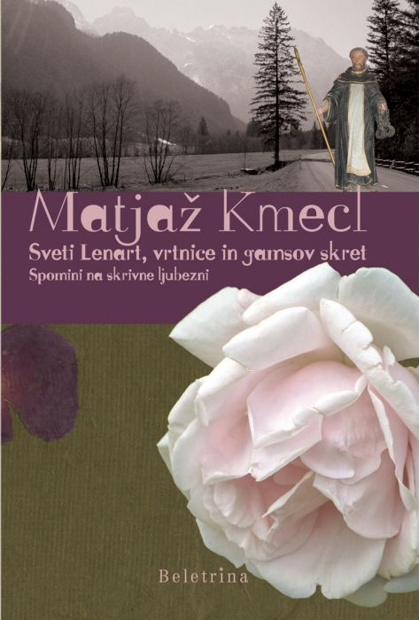 Matjaž Kmecl: Sveti Lenart, vrtnice in gamsov skret