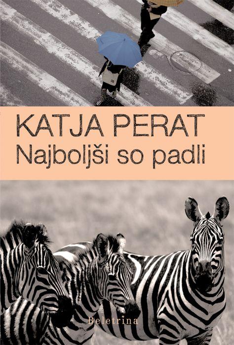 Katja Perat: Najboljši so padli