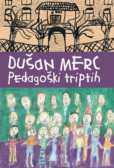 Dušan Merc: Pedagoški triptih