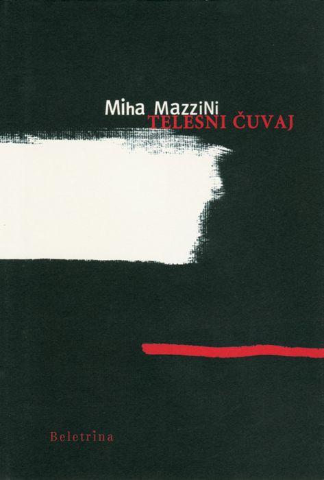 Miha Mazzini: Telesni čuvaj