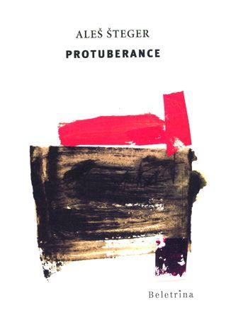 Aleš Šteger: Protuberance