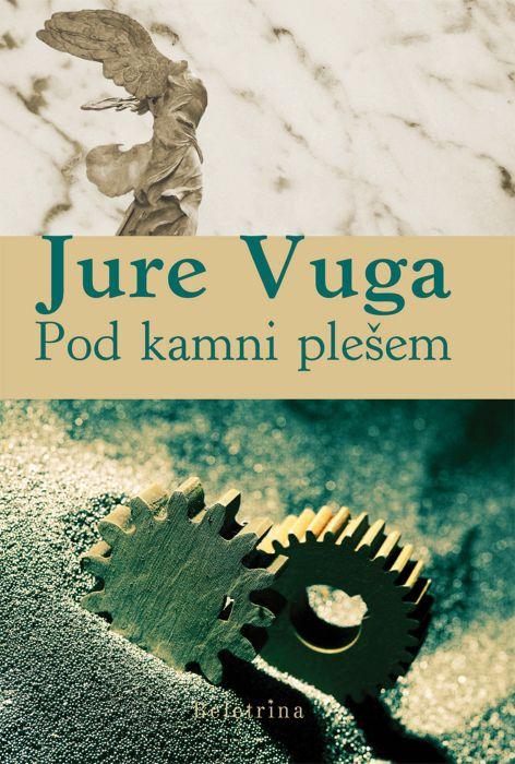 Jure Vuga: Pod kamni plešem