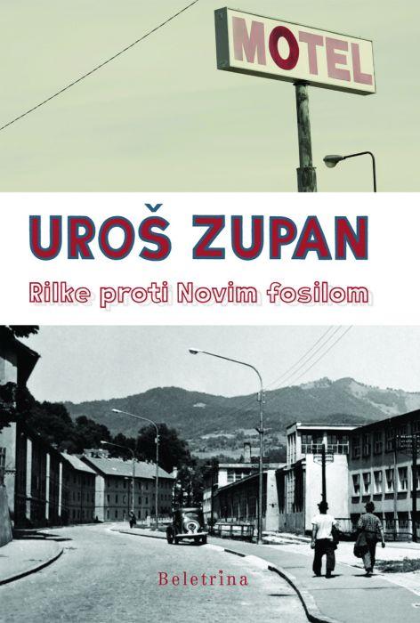Uroš Zupan: Rilke proti Novim fosilom