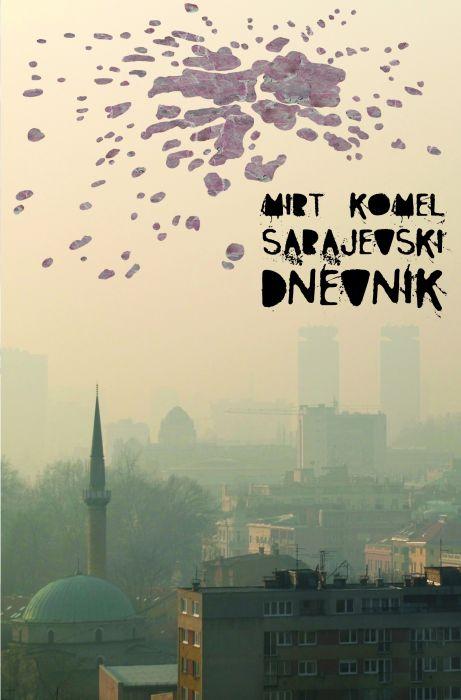 Mirt Komel: Sarajevski dnevnik