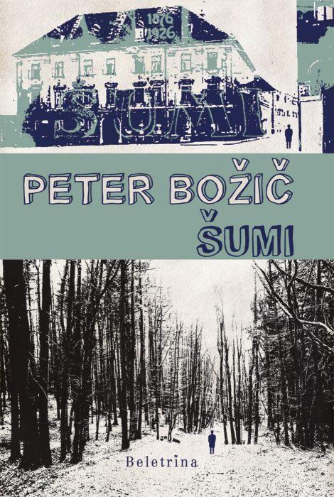 Peter Božič: Šumi