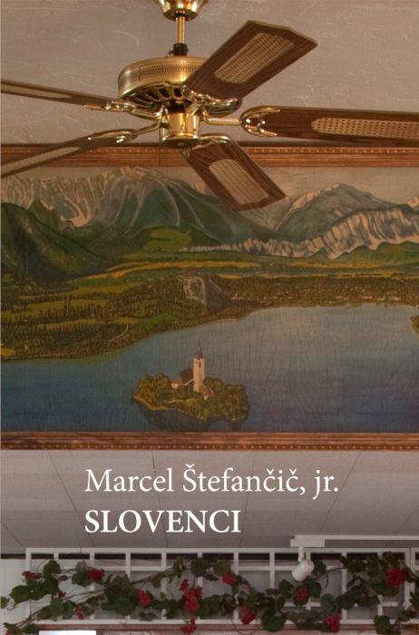 Marcel Štefančič jr.: Slovenci