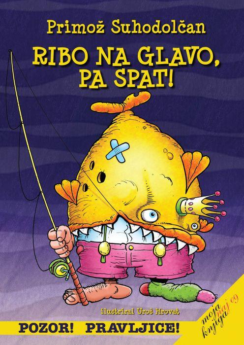 Primož Suhodolčan: Ribo na glavo, pa spat!