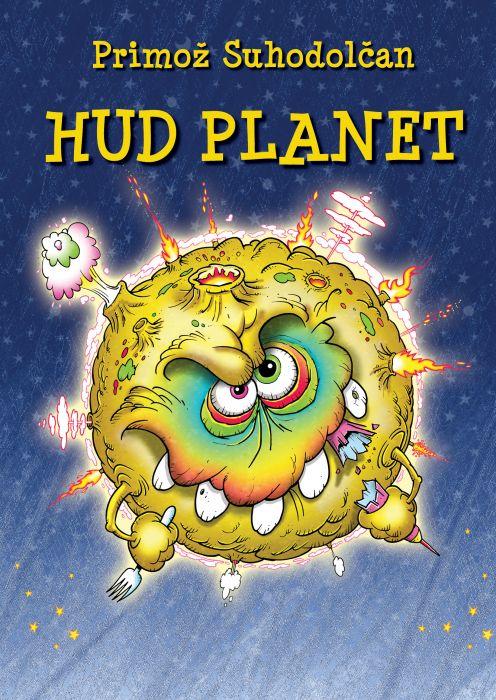 Primož Suhodolčan: Hud planet