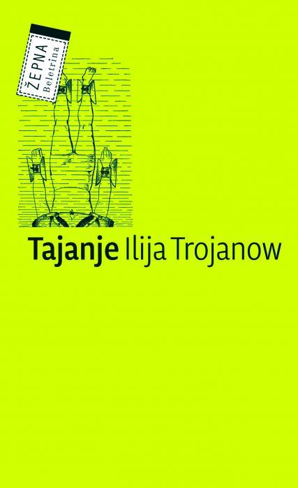 Ilija Trojanow: Tajanje