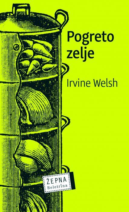 Irwine Welsh: Pogreto zelje