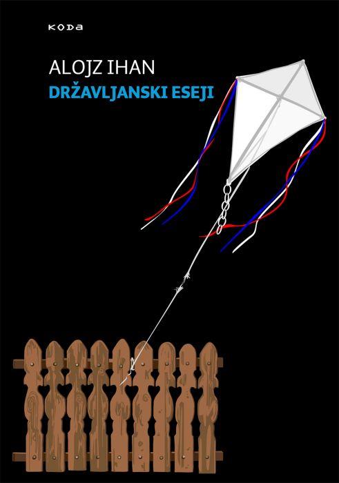 Alojz Ihan: Državljanski eseji