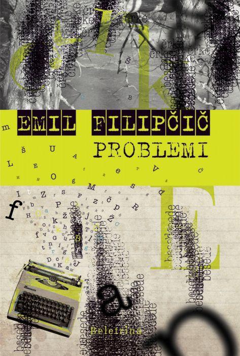 Emil Filipčič: Problemi