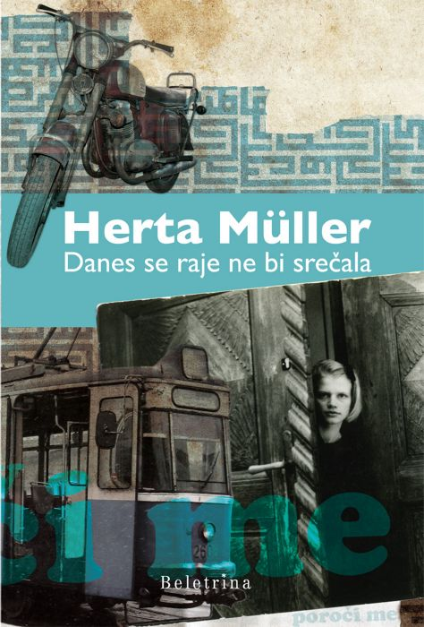 Herta Müller: Danes se raje ne bi srečala