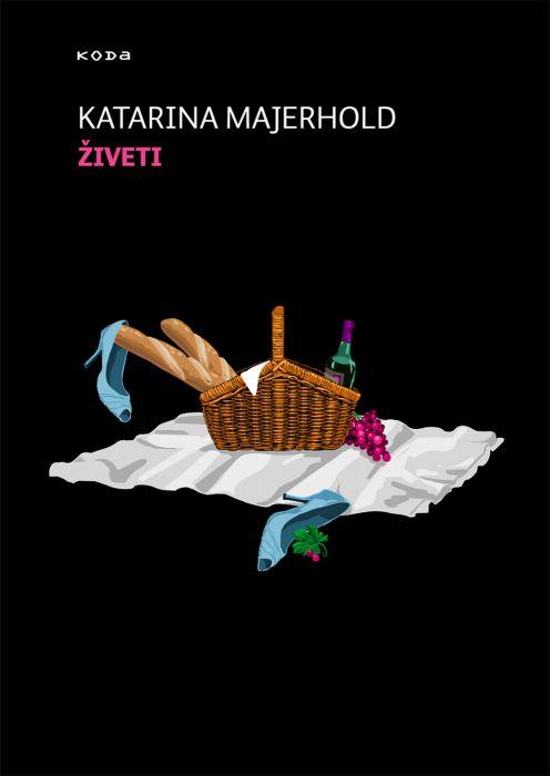 Katarina Majerhold: Živeti