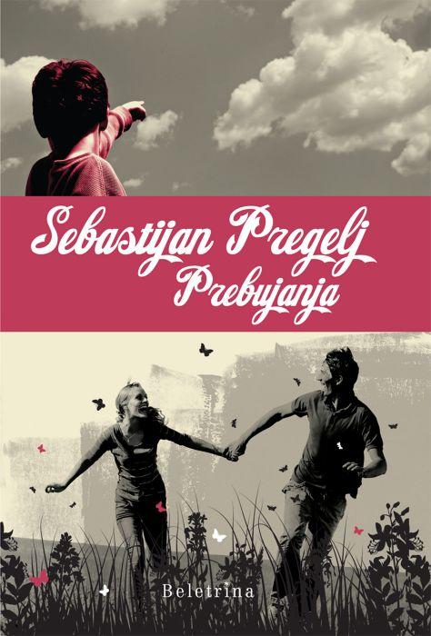 Sebastijan Pregelj: Prebujanja