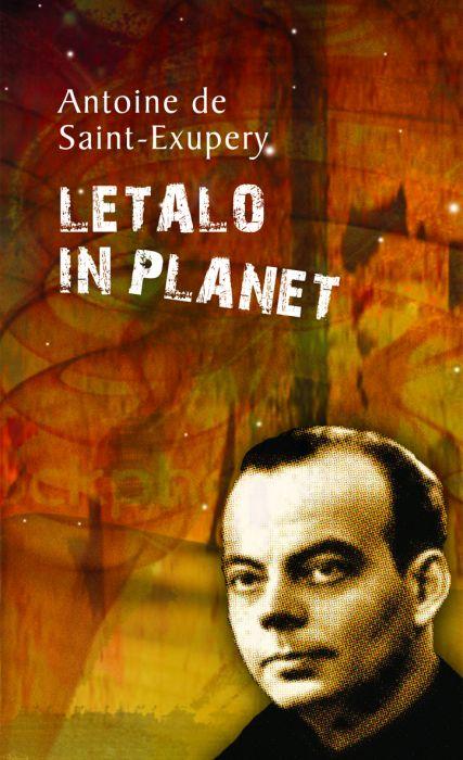 Antoine de Saint- Exupéry: Letalo in planet