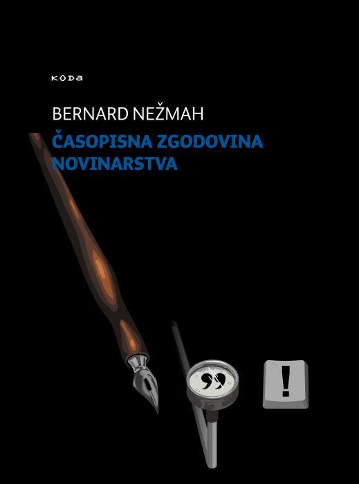 Bernard Nežmah: Časopisna zgodovina novinarstva