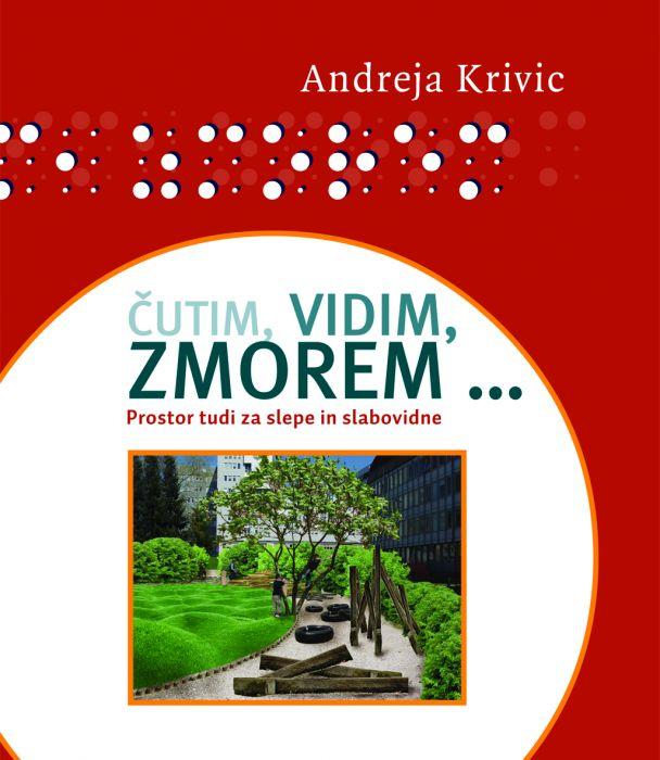 Andreja Krivic: Čutim, vidim, zmorem...