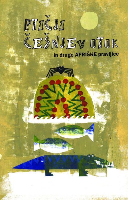 Jana Unuk: Ptičji češnjev otok in druge afriške pravljice