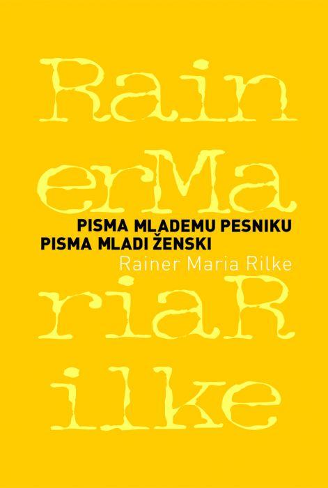 Rainer Maria Rilke: Pisma mlademu pesniku, pisma mladi ženski
