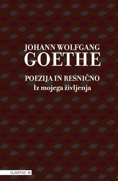 Johann Wolfgang von Goethe: Poezija in resnično