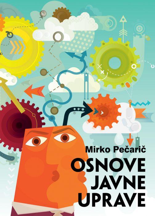 Mirko Pečarič: Osnove javne uprave