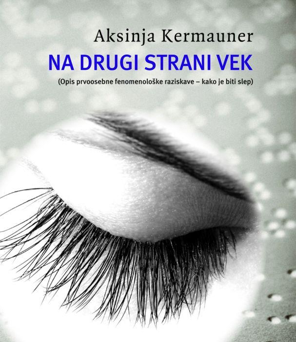 Aksinja Kermauner: Na drugi strani vek