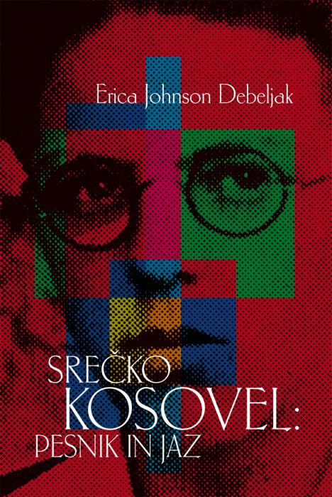 Erica Johnson Debeljak: Srečko Kosovel: pesnik in jaz