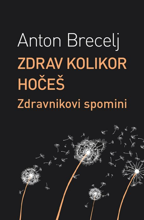 Anton Brecelj: Zdrav kolikor hočeš