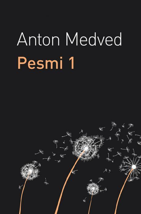 Anton Medved: Pesmi 1