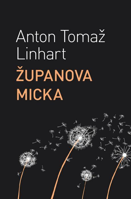 Anton Tomaž Linhart: Županova Micka