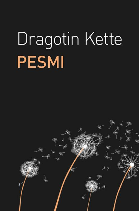 Dragotin Kette: Pesmi