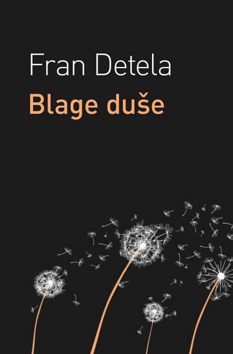 Fran Detela: Blage duše